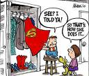 Personally, I think all mothers should be upgraded to Superwoman status.